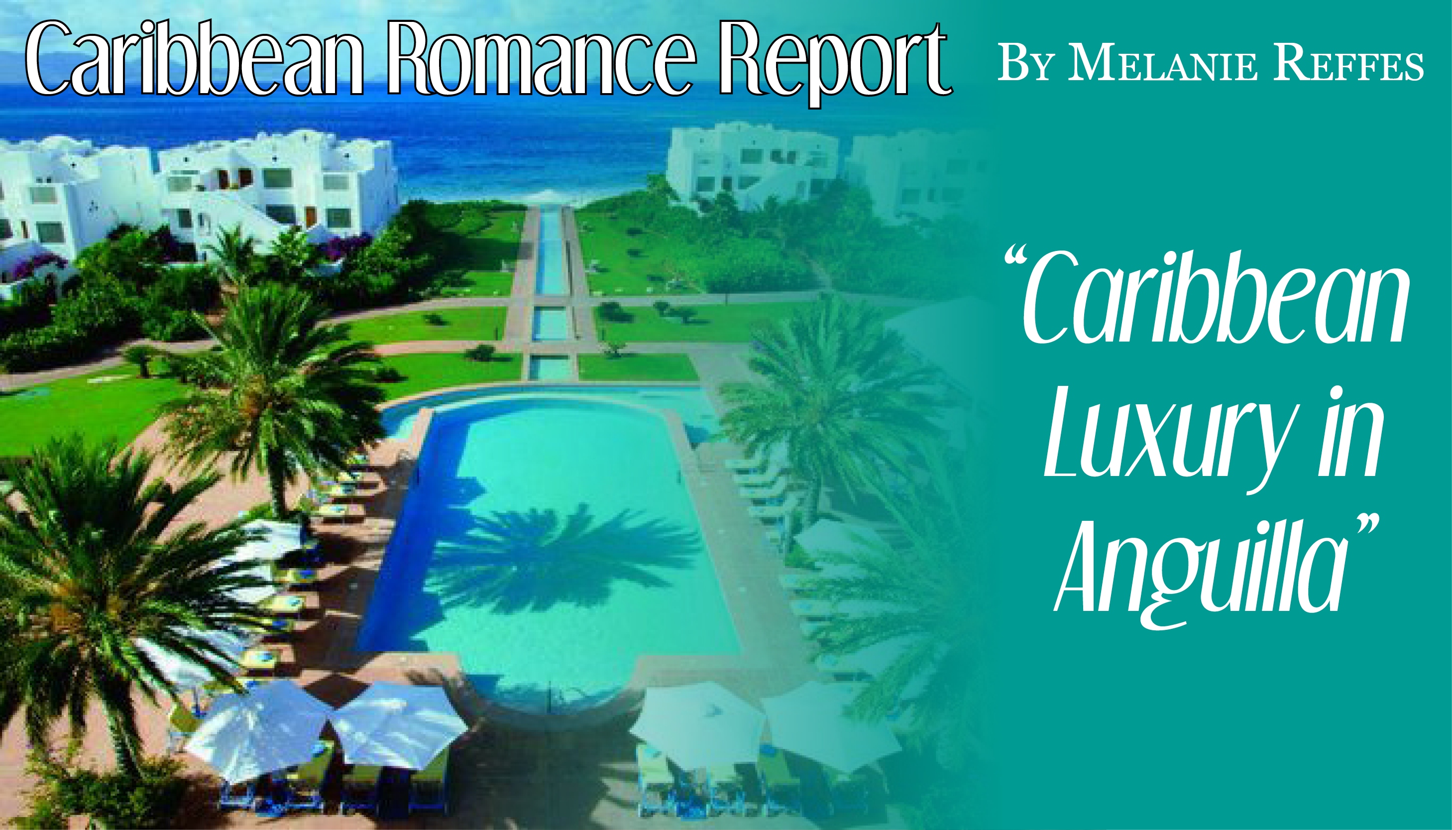 Caribbean Luxury: CuisinArt Golf Resort & Spa in Anguilla
