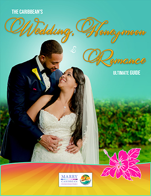 The Caribbean's Wedding, Honeymoon & Romance Ultimate Guide